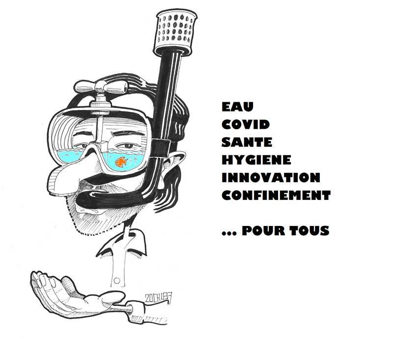 COVID - EAU, SANTE, INNOVATION & CONFINEMENT POUR TOUS